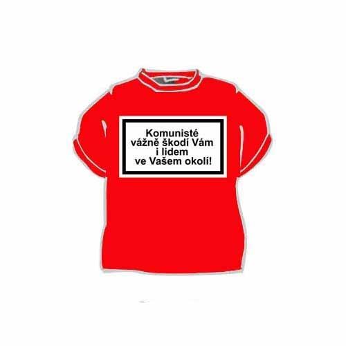 Tričko s vtipným potiskem KOMUNISTÉ VÁŽNĚ ŠKODÍ VÁM I LIDEM VE VAŠEM ... eec065512e